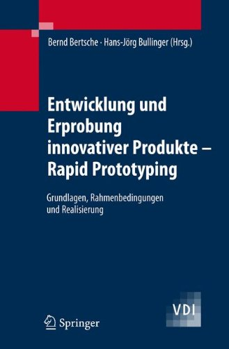 Entwicklung und Erprobung innovativer Produkte - Rapid Prototyping: Grundlagen, Rahmenbedingungen und Realisierung (VDI-Buch)  (Tapa Dura)