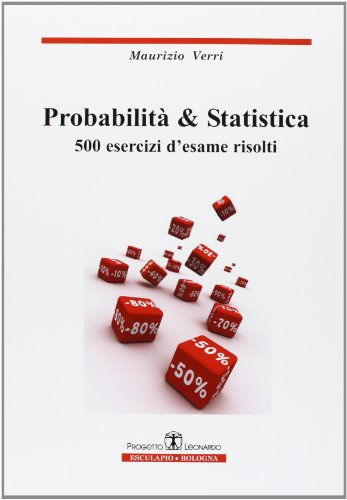 Probabilità e statistica 500 esercizi d'esame risolti PDF