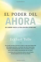 El Poder del Ahora: Un Camino Hacia la Realizacion Espiritual de Eckhart Tolle, Edición en Español