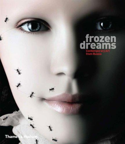 Frozen Dreams: Contemporary Art in Russia. by Hossein Amirsadeghi, Jo Vickery