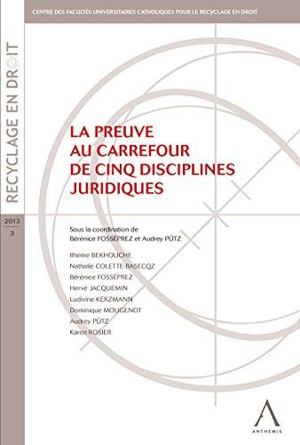 La preuve au carrefour de cinq disciplines juridiques: (Belgique) (Recyclage en droit t. 3)