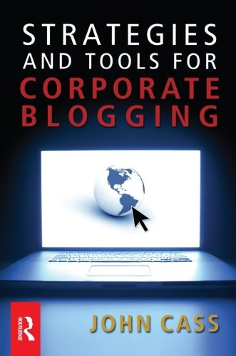 Strategies And Tools For Corporate Blogging