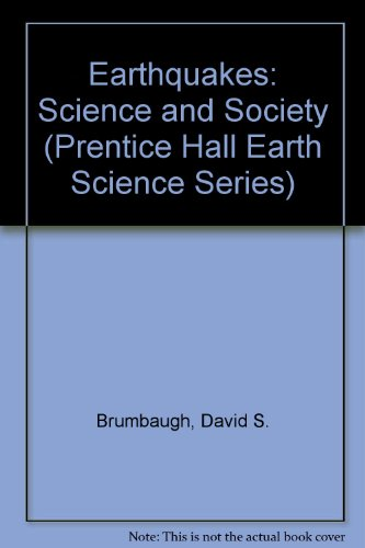 Earthquakes: Science and Society, by David S. Brumbaugh