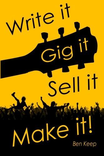 Write it, Gig it, Sell it, Make it
