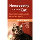 Homeopathy for Your Cat: Remedies for Common Feline Ailmentsby H.G. Wolff