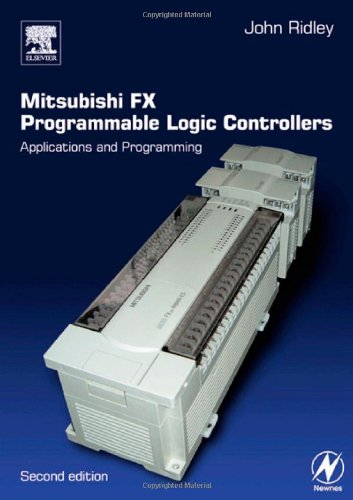 Mitsubishi Fx Programmable Logic Controllers, Second Edition: Applications And Programming