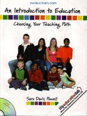 An Introduction to Education: Choosing Your Teaching Path (Instructor's Copy)
