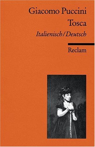 Tosca: Ital. /Dt.: Melodramma in tre atti. Oper in drei Akten. Textbuch Italienisch / Deutsch