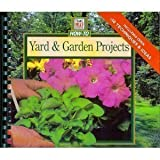 Yard  &  Garden Projects: Easy, Step-By-Step Plans and Designs for Beautiful Outdoor Spaces (Time Life How-to Series.)