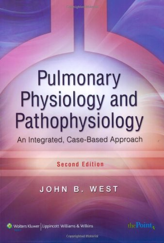 Pulmonary Physiology and Pathophysiology: An Integrated,...