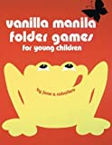 img - for Vanilla Manila Folder Games: For Young Children by Caballero Jane A. (2014-11-12) Paperback book / textbook / text book