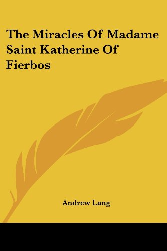 The Miracles of Madame Saint Katherine of Fierbos