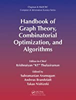 Handbook of Graph Theory, Combinatorial Optimization, and Algorithms Front Cover