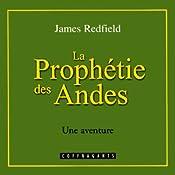 La prophétie des Andes (La prophétie des Andes 1) | James Redfield