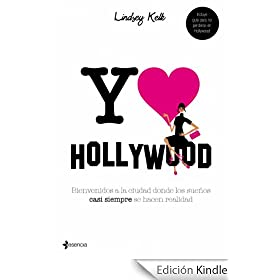Yo love Hollywood: Bienvenidos a la ciudad donde los sueos casi siempre se hacen realidad