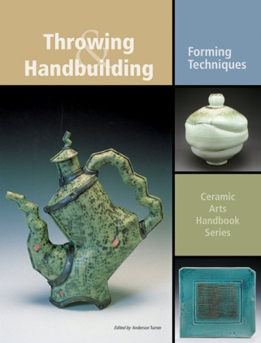 Throwing & Handbuilding: Forming Techniques (Ceramic Arts Handbook) from American Ceramic Society