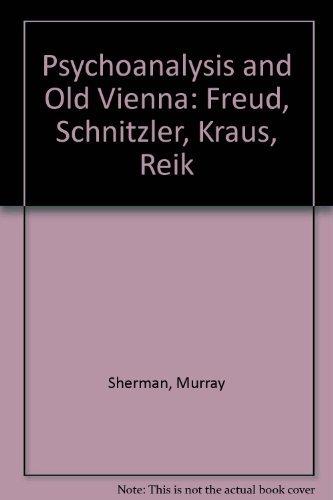 psychoanalysis-and-old-vienna-freud-schnitzler-kraus-reik-by-murray-sherman-1979-06-02
