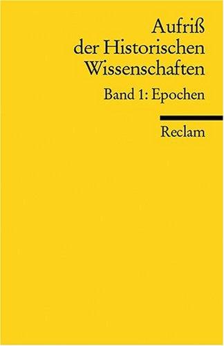 Aufriss der Historischen Wissenschaften: Epochen: BD 1