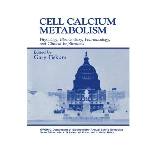 Cell Calcium Metabolism: Physiology, Biochemistry, Pharmacology, and Clinical Im