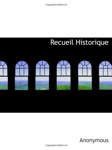 Recueil Historique (French Edition)