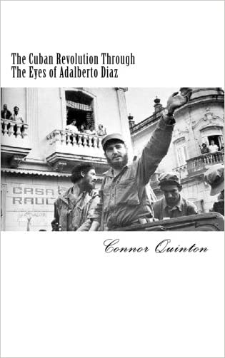 The Cuban Revolution Through The Eyes of Adalberto Diaz
