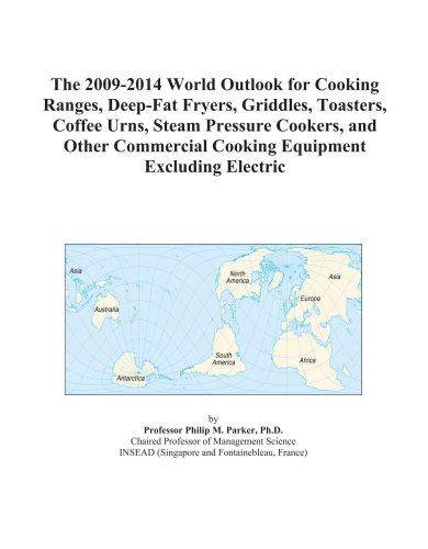 The 2009-2014 World Outlook For Cooking Ranges, Deep-Fat Fryers, Griddles, Toasters, Coffee Urns, Steam Pressure Cookers, And Other Commercial Cooking Equipment Excluding Electric front-323893
