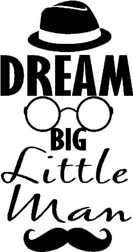 Dream Big Little Man Hat, Glasses, Mustache Funny Boys Nursery Bedroom Vinyl Wall Quotes Art Sayings Home Letters