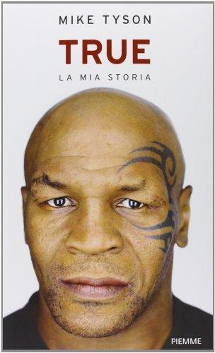 true-la-mia-storia-di-tyson-mike-2013-tapa-dura