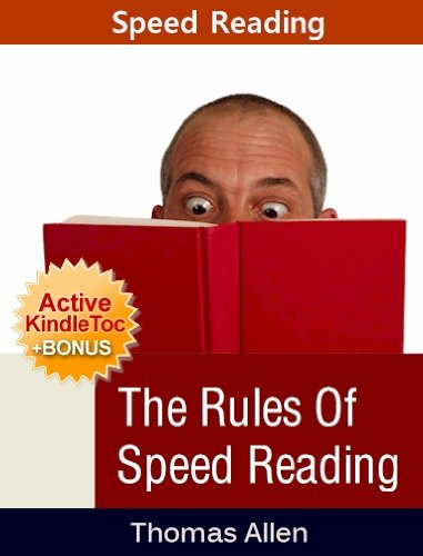 Speed Reading - The Rules of Speed Reading (Speed Reading eBook with Easy Navigation) + Free PDF