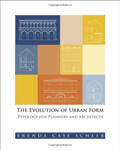 The Evolution of Urban Form: Typology for Planners and...