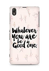 Amez Whatever you are Be a Good One Back Cover For Sony Xperia Z1 C6902