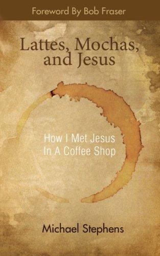 Lattes, Mochas, and Jesus