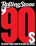 The '90s: The Inside Stories from the Decade That Rocked (0061779210) by Editors of Rolling Stone, The