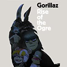 Rise of the Ogre (       UNABRIDGED) by Gorillaz Narrated by Joss Ackland
