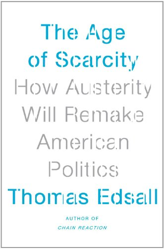 The Age of Scarcity: How Austerity Will Remake American Politics
