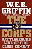 Three Complete Novels: Battleground / Line Of Fire / Close Combat (The Corps) (0399140131) by Griffin, W.E.B.