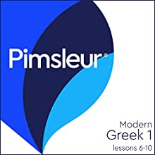 Greek (Modern) Phase 1, Unit 06-10: Learn to Speak and Understand Modern Greek with Pimsleur Language Programs Audiobook by  Pimsleur Narrated by  Pimsleur