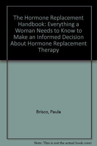 the-hormone-replacement-handbook-everything-a-woman-needs-to-know-to-make-an-informed-decision-about