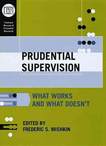 prudential-supervision-what-works-and-what-doesnt-by-author-frederic-s-mishkin-published-on-january-