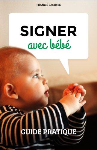 Signer avec bébé - Guide pratique