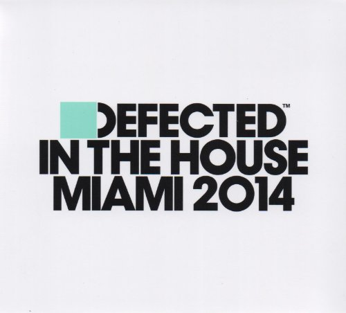 Various Artists - Defected In The House Miami 2014 - Zortam Music