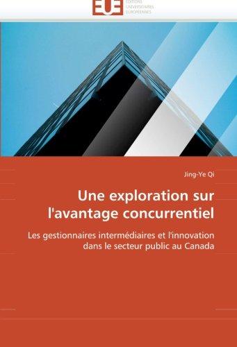 Une exploration sur l''avantage concurrentiel: Les gestionnaires intermédiaires et l''innovation dans le secteur public