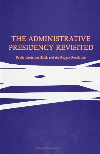The Administrative Presidency Revisited: Public Lands, the Blm, and the Reagan Revolution (Suny Series) (S U N Y Series