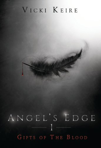 Gifts of the Blood (Angel's Edge #1) by Vicki Keire