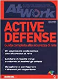 img - for Active defense. Guida completa alla sicurezza di rete. Con CD-ROM book / textbook / text book