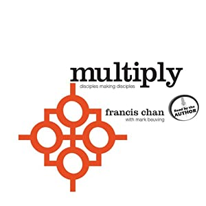 Multiply: Disciples Making Disciples | [Francis Chan, Mark Beuving]