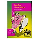 img - for Bug Boy/ El Nino Insecto (Spanish Edition) book / textbook / text book