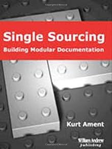 Single Sourcing: Building Modular Documentation: 2