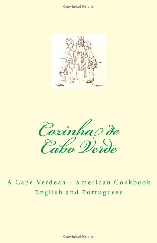 Cozinha de Cabo Verde: A Cape Verdean - American Cookbook by Thomas D. Lopes