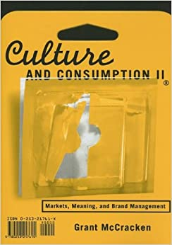 Culture and Consumption II: Markets, Meaning, and Brand Management (v. 2)